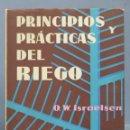 Libros de segunda mano: PRINCIPIOS Y PRACTICAS DEL RIEGO. OW. ISRAELSEN. Lote 165052226