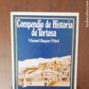 Libros de segunda mano: COMPENDIO DE HISTORIA DE TORTOSA. M. BEGUER PIÑOL.. Lote 165054441