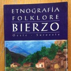 Libros de segunda mano: ETNOGRAFIA FOLKLORE BIERZO, OESTE-SUROESTE, MANUEL RODRIGUEZ Y RODRIGUEZ. Lote 165061334