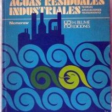 Libros de segunda mano: AGUAS RESIDUALES INDUSTRIALES / NEMEROW. Lote 165084478