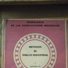 Libros de segunda mano: MÉTODOS DE DIBUJO INDUSTRIAL. TECNOLOGÍA DE LAS FABRICACIONES MECÁNICAS Nº 20 (MADRID, 1960). Lote 165100114