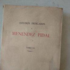 Libros de segunda mano: ESTUDIOS DEDICADOS A MENENDEZ PIDAL. TOMO VII. VOLUMEN I.. Lote 165104162