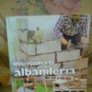Libros de segunda mano: INICIACIÓN A LA ALBAÑILERÍA, DE RENÉ HILLER. MUY ILUSTRADO.. Lote 165105122