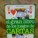 Libros de segunda mano: EL GRAN LIBRO DE LOS JUEGOS DE CARTAS, DE BENITO CAROBENE. MUY ILUSTRADO.. Lote 165109830