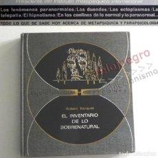 Libros de segunda mano: EL INVENTARIO DE LO SOBRENATURAL LIBRO TOCQUET MISTERIO ESOTERISMO HIPNOTISMO DUENDES LEVITACIÓN ETC. Lote 165126982