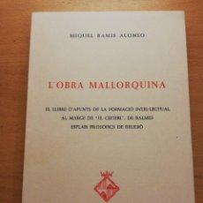 Libros de segunda mano: L'OBRA MALLORQUINA (MIQUEL RAMIS ALONSO). Lote 165129862