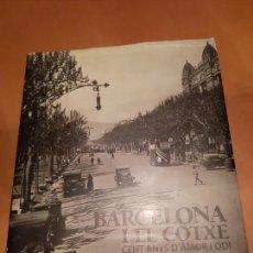 Libros de segunda mano: BARCELONA I EL COTXE. CENT ANYS D'AMOR I ODI. Lote 162846682