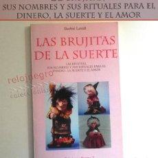 Libros de segunda mano: LAS BRUJITAS DE LA SUERTE LIBRO BARBIÉ LAVALL SUS NOMBRES RITUALES PARA AMOR SUERTE BRUJERÍA BRUJAS. Lote 165209298