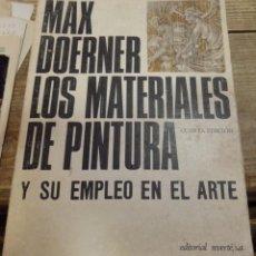 Libros de segunda mano: LOS MATERIALES DE PINTURA Y SU EMPLEO EN EL ARTE, MAX DOERNER. 1982.. Lote 165219538