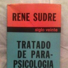 Libros de segunda mano: RENÉ SUDRE - TRATADO DE PARAPSICOLOGÍA (ED. SIGLO VEINTE, 1975) / PARANORMAL/. Lote 165223566