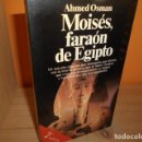 Libros de segunda mano: MOISES,FARAON DE EGIPTO / AHMED OSMAN. Lote 165232042