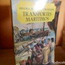 Libros de segunda mano: HISTORIA DE LAS COMUNICACIONES / TRANSPORTES MARITIMOS. Lote 165235646