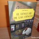 Libros de segunda mano: EL LENGUAJE DE LAS CIENCIAS . Lote 165236558