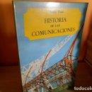 Libros de segunda mano: HISTORIA DE LAS COMUNICACIONES. Lote 165236902