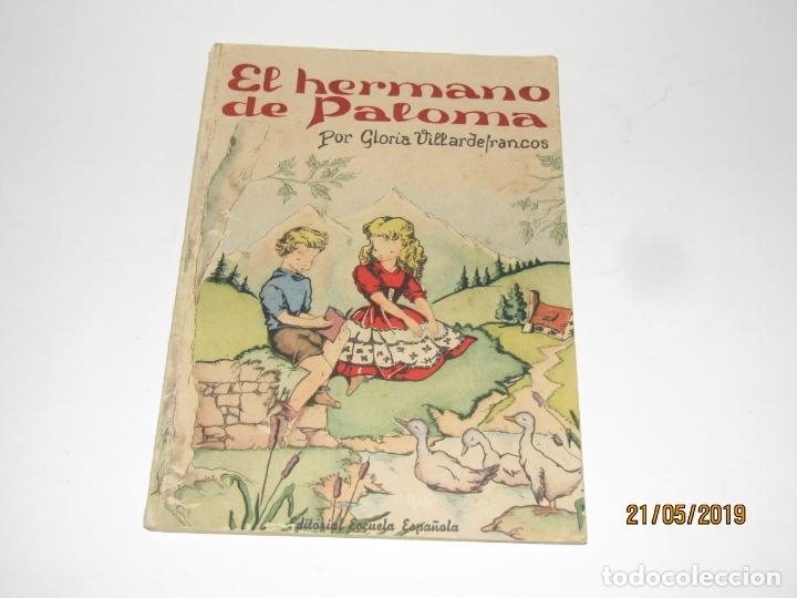 Libros de segunda mano: EL HERMANO DE PALOMA por Glória Villardefrancos de Editorial Escuela Española - Foto 5 - 165256766