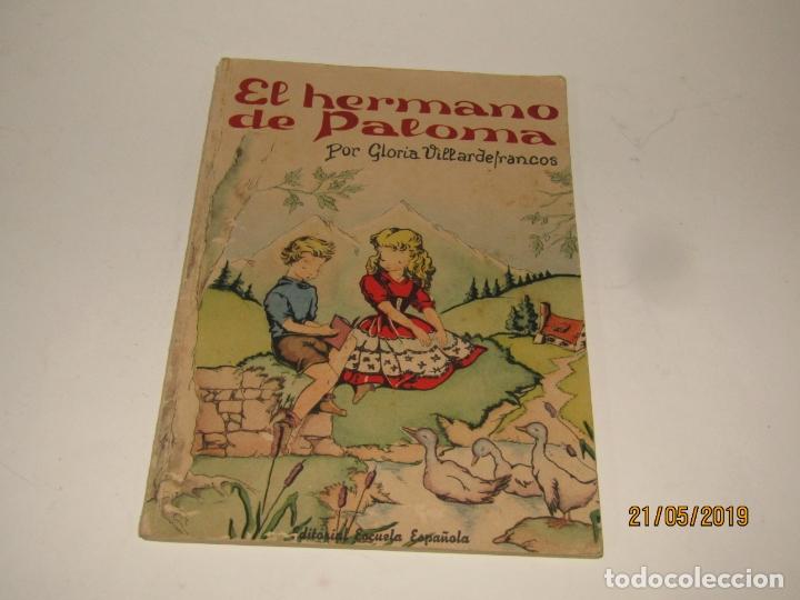 EL HERMANO DE PALOMA POR GLÓRIA VILLARDEFRANCOS DE EDITORIAL ESCUELA ESPAÑOLA (Libros de Segunda Mano - Literatura Infantil y Juvenil - Otros)