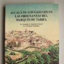Libros de segunda mano: ALCALÁ DE LOS GAZULES EN LAS ORDENANZAS DEL MARQUÉS DE TARIFA (ALCALÁ DE LOS GAZULES - CÁDIZ) . Lote 165259246