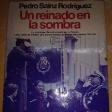 Libros de segunda mano: UN REINADO EN LA SOMBRA. SAINZ RODRÍGUEZ. PLANETA. 1982. 3 ED.. Lote 165266278