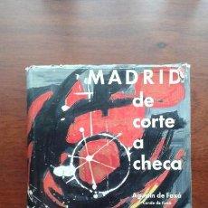 Libros de segunda mano: MADRID DE CORTE A CHECA. AGUSTÍN DE FOXÁ. GUERRA CIVIL EDITORIAL PRENSA ESPAÑOLA, 1962. Lote 163972234