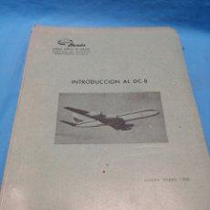 Libros de segunda mano: LIBRO INTRODUCCIÓN AL DC-8, IBERIA LÍNEAS AÉREAS DE ESPAÑA, MADRID 1960. Lote 165307897