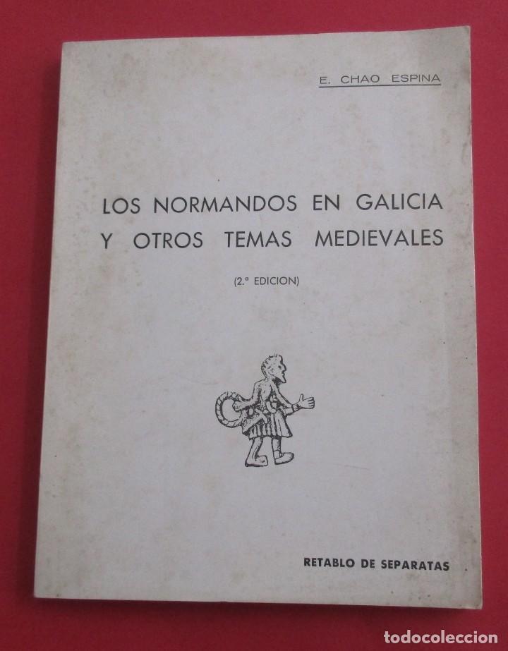 LOS NORMANDOS EN GALICIA Y OTROS TEMAS MEDIEVALES.E.CHAO ESPINA.1977,DEDICADO.SIN PAGINAR. 21X15,5CM (Libros de Segunda Mano - Historia - Otros)
