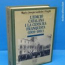 Libros de segunda mano: L'EDICIÓ CATALANA I LA CENSURA FRANQUISTA (1939-1951) GALLOFRÉ I VIRGILI, MARIA JOSEPA. Lote 165309710
