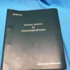 Libros de segunda mano: IBERIA, LÍNEAS AÉREAS DE ESPAÑA, MANUAL BÁSICO DE OPERACIONES DE VUELO. Lote 165311638
