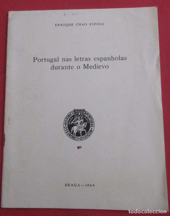 PORTUGAL NAS LETRAS ESPANOHOLAS DURANTE O MEDIEVO. E. CHAO ESPINA. DEDICADO. BRAGA 1964. 27 PÁGINAS. (Libros de Segunda Mano - Historia - Otros)