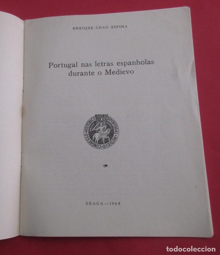Libros de segunda mano: PORTUGAL NAS LETRAS ESPANOHOLAS DURANTE O MEDIEVO. E. CHAO ESPINA. DEDICADO. BRAGA 1964. 27 PÁGINAS. - Foto 3 - 165312070
