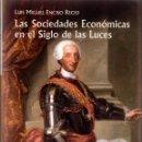 Libros de segunda mano: LAS SOCIEDADES ECONÓMICAS EN EL SIGLO DE LAS LUCES / LUIS M., ENCISO RECIO. Lote 165314778