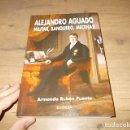Libros de segunda mano: ALEJANDRO AGUADO. MILITAR , BANQUERO , MECENAS. ARMANDO RUBÉN PUENTE. EDIBESA. 1ª EDICIÓN 2007. Lote 165315334