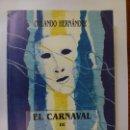 Libros de segunda mano: EL CARNAVAL DE GRAN CANARIA 1574-1989. ORLANDO HERNÁNDEZ. DEDICADO POR EL AUTOR. Lote 165318190