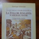 Libros de segunda mano: ALQUIMIA Y EMBLEMÁTICA. LA FUGA DE ATALANTA. MAIER. Lote 165331562