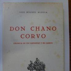 Livros em segunda mão: DON CHANO CORVO. CRÓNICA DE UN JARDINERO Y SU JARDÍN. JOSÉ MIGUEL ALZOLA. LAS PALMAS 1973. Lote 165333738