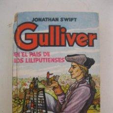 Libros de segunda mano: GULLIVER EN EL PAIS DE LOS LILIPUTIENSES - JONATHAN SWIFT - GIGANTES EN MINIATURA Nº 1 - AÑO 1950.. Lote 165344506