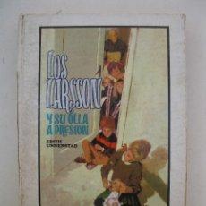 Libros de segunda mano: AVENTURAS DE LOS LARSSON - Nº 1 - LOS LARSSON Y SU OLLA A PRESIÓN - EDITH UNNERSTAD - MOLINO.. Lote 165350942
