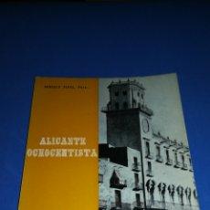 Libros de segunda mano: ALICANTE OCHOCENTISTA, GONZALO VIDAL. Lote 165359352