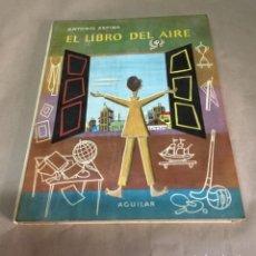 Libros de segunda mano: EL LIBRO DEL AIRE ANTONIO ESPINA EDITA AGUILAR 1958. Lote 165366730