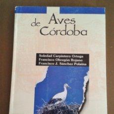 Libros de segunda mano: ORNITOLOGÍA. LIBRO AVES DE CÓRDOBA. SOLEDAD CARPINTERO. AYTO DE CÓRDOBA. Lote 165395670