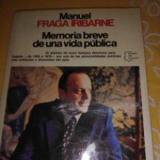 Libros de segunda mano: MEMORIA BREVE DE UNA VIDA PÚBLICA. M. FRAGA IRIBARNE. PLANETA. 1988. 9 ED.. Lote 221108391