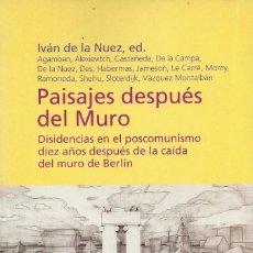 Libros de segunda mano: PAISAJES DESPUÉS DEL MURO, IVÁN DE LA NUEZ (ED). Lote 165419866