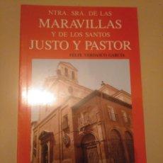Libros de segunda mano: NUESTRA SEÑORA DE LAS MARAVILLAS Y DE LOS SANTOS JUSTO Y PASTOR. FÉLIX VERDASCO MADRID. Lote 165445426