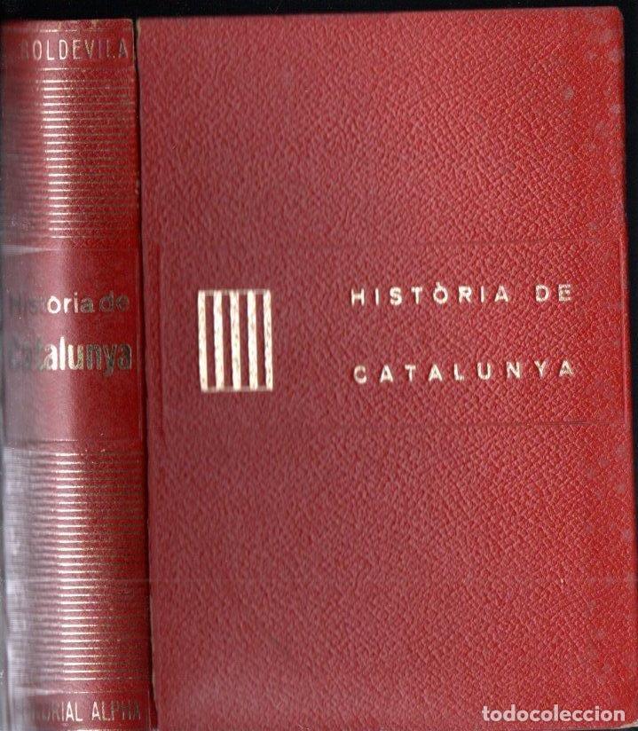FERRAN SOLDEVILA : HISTÒRIA DE CATALUNYA (ALPHA, 1963) (Libros de Segunda Mano - Historia - Otros)