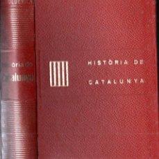 Libros de segunda mano: FERRAN SOLDEVILA : HISTÒRIA DE CATALUNYA (ALPHA, 1963). Lote 165449922