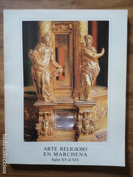 ARTE RELIGIOSO EN MARCHENA. SIGLOS XV AL XIX - RAVÉ PRIETO, JUAN LUIS (Libros de Segunda Mano - Bellas artes, ocio y coleccionismo - Otros)