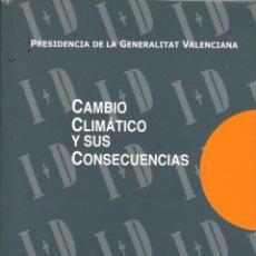 Libros de segunda mano: CAMBIO CLIMÁTICO Y SUS CONSECUENCIAS / GENERALITAT VALENCIANA. Lote 165455010