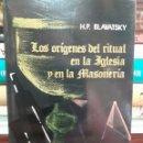 Libros de segunda mano: LOS ORIGENES DEL RITUAL EN LA IGLESIA Y EN LA MASONERIA. Lote 165460370