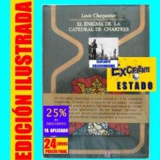 Libros de segunda mano: EL ENIGMA DE LA CATEDRAL DE CHARTRES - LOUIS CHARPENTIER - ALQUIMIA GEOMETRÍA ENIGMÁTICA. Lote 165464282
