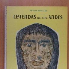 Libros de segunda mano: LEYENDAS DE LOS ANDES / RAFAEL MORALES / 1959. AGUILAR. Lote 165509114