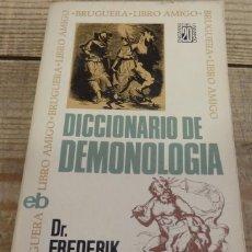 Libros de segunda mano: DICCIONARIO DE DEMONOLOGIA,DR.FREDERIK KONING.1974, BRUGUERA, 316 PAGINAS. Lote 165519166